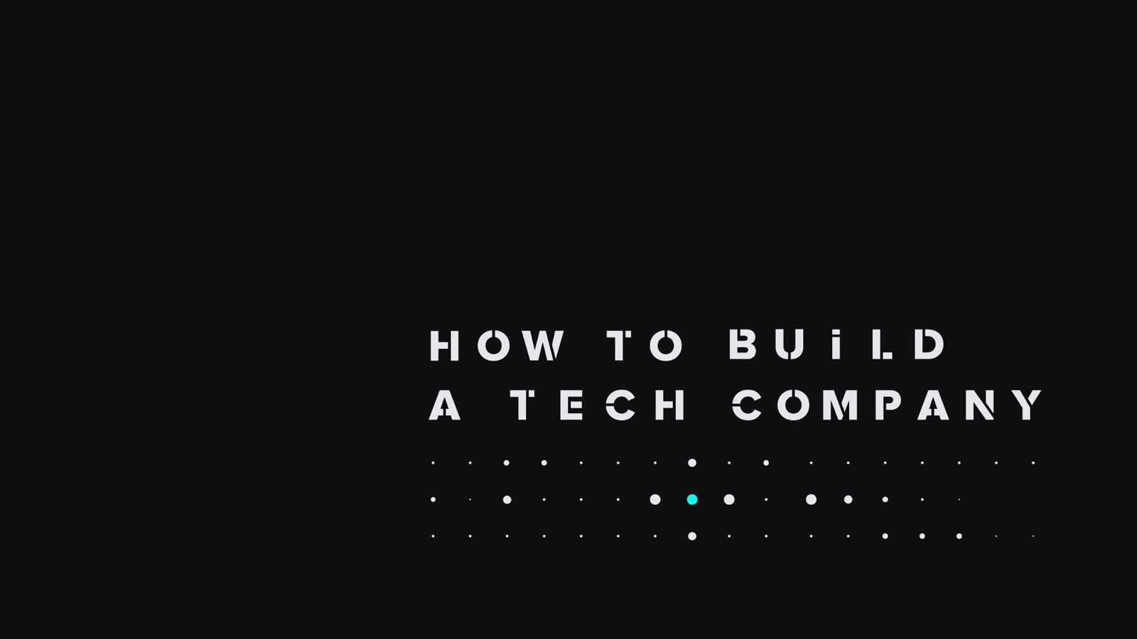 How to Build a Tech Company